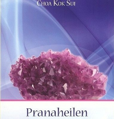 Titelseite des Buches Pranaheilen mit Kristallen von Choa Kok Sui