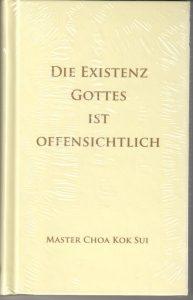 Die Existenz Gottes ist offensichtlich, von Master Choa Kok Sui
